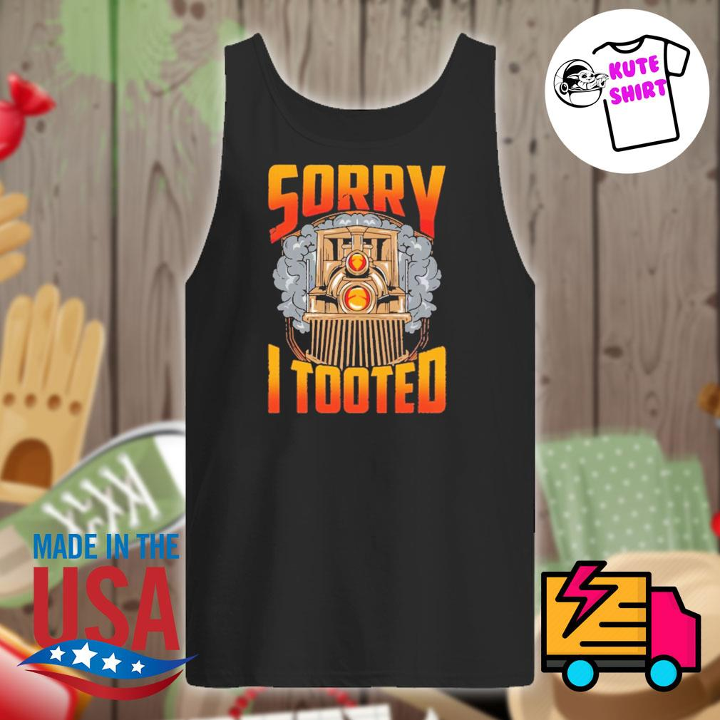Train sorry I tooted s Tank-top