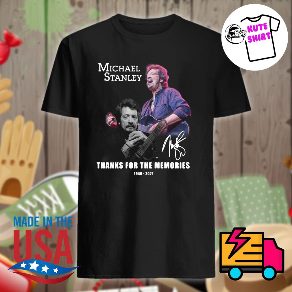Michael Stanley 1948 2021 signature thanks for the memories shirt