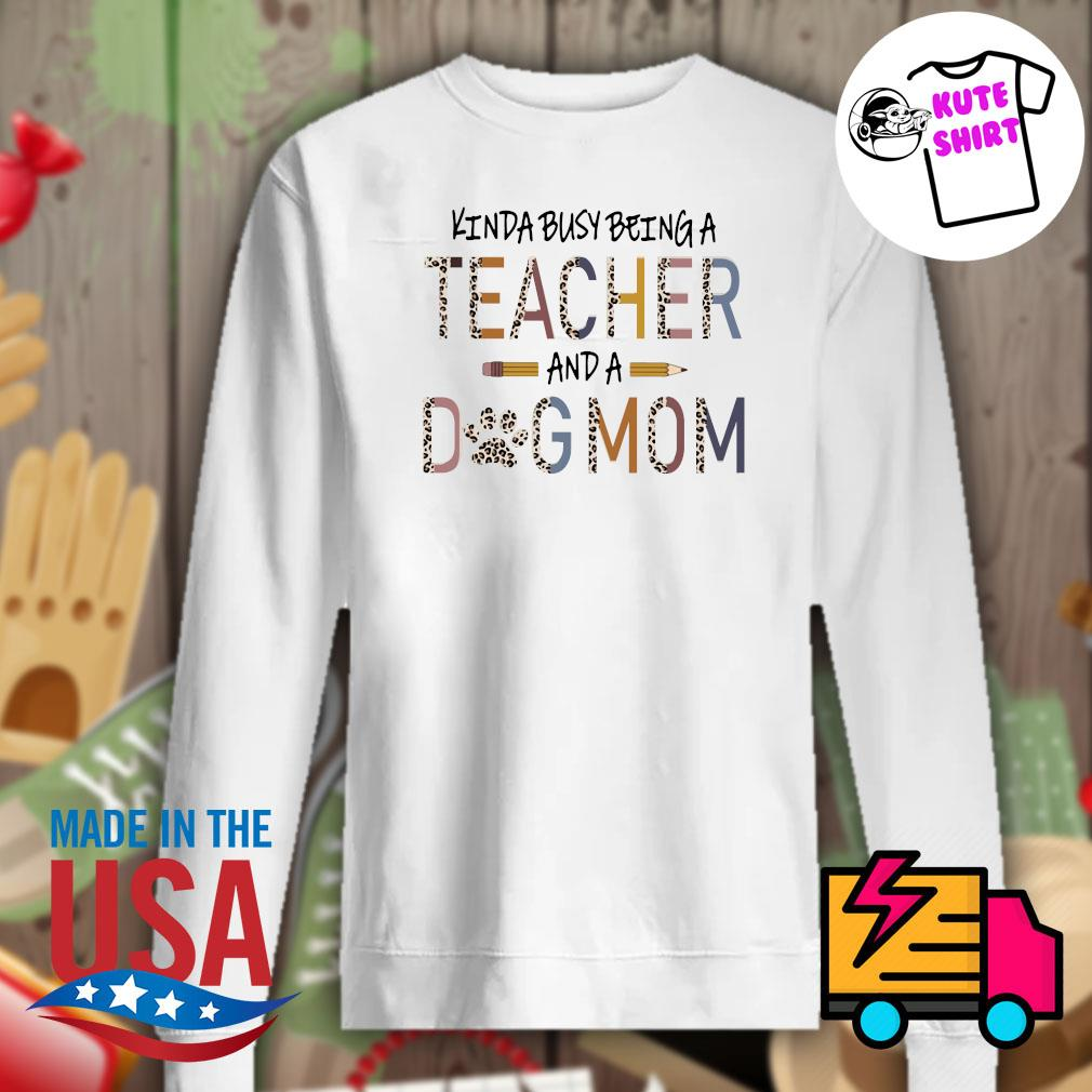Kinda busy being a teacher and a dog mom Mother's day s Sweater