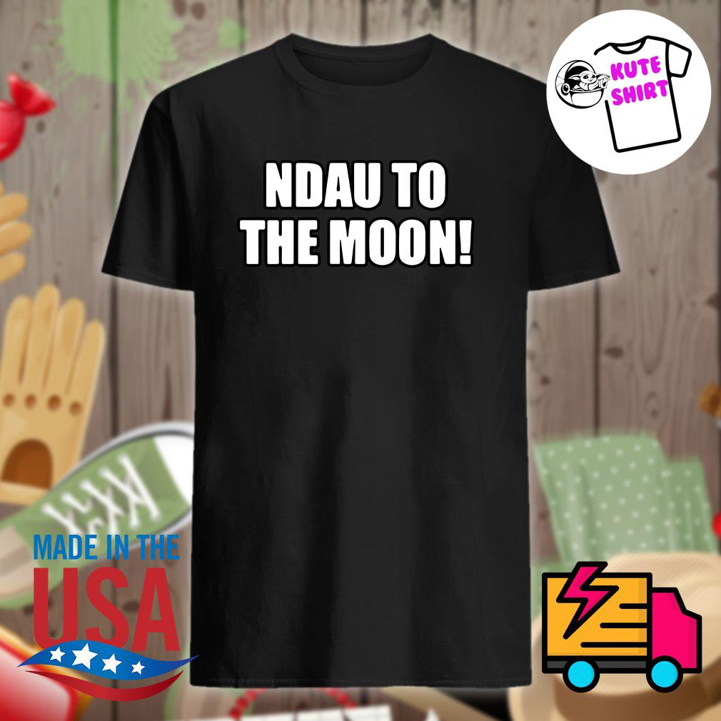 Ndau to the moon shirt