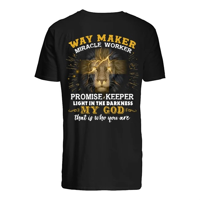 Lion Way maker miracle worker promise keeper light in the darkness my God that is who you are Guys t-shirt