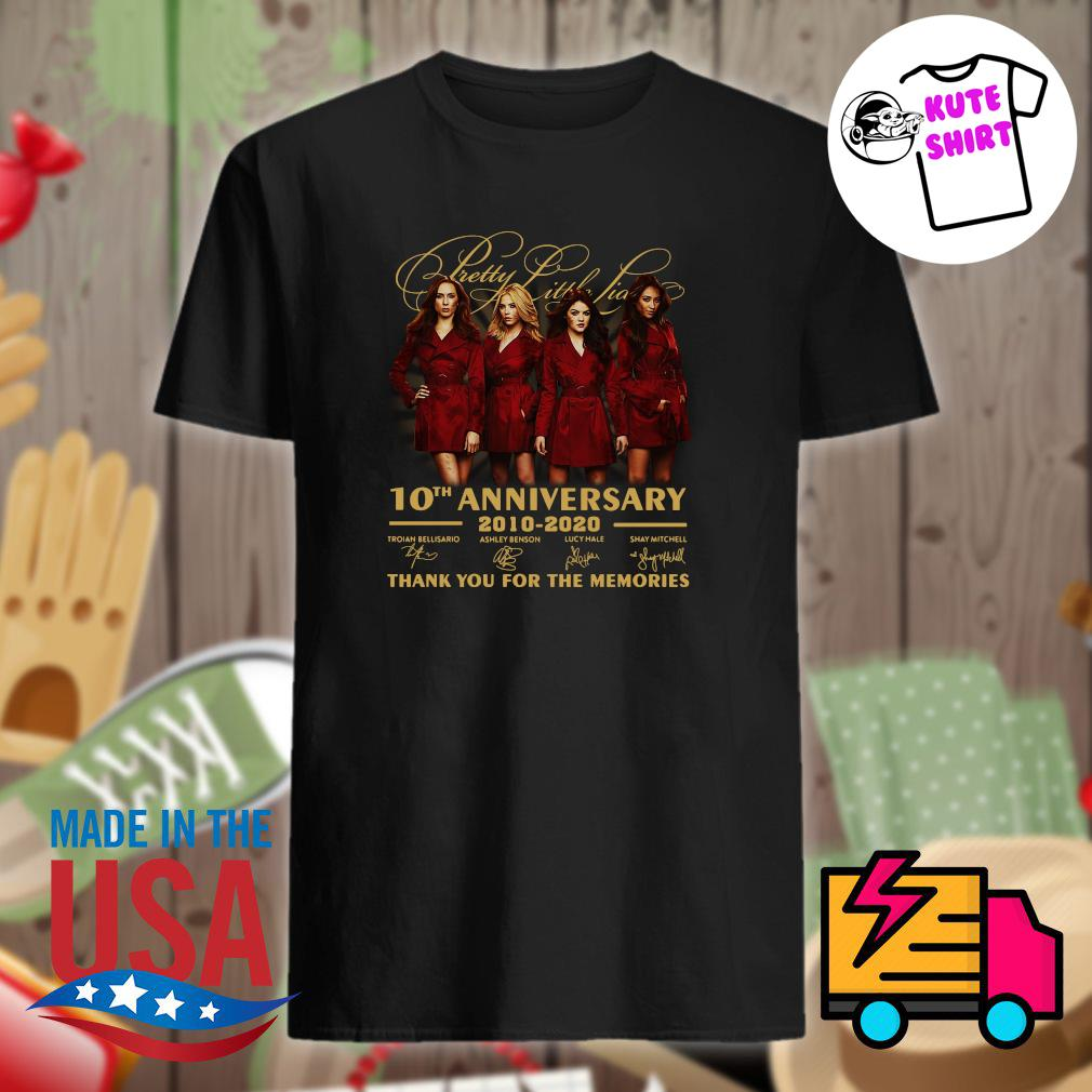 Pretty Little Liars 10th anniversary 2010 2020 thank you for the memories shirt