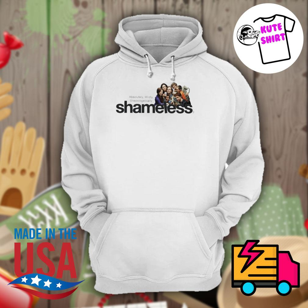 Shameless absolutely wildly unapologetically s Hoodie