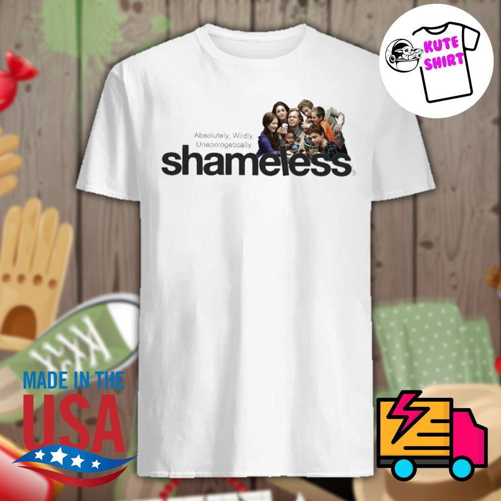 Shameless absolutely wildly unapologetically shirt