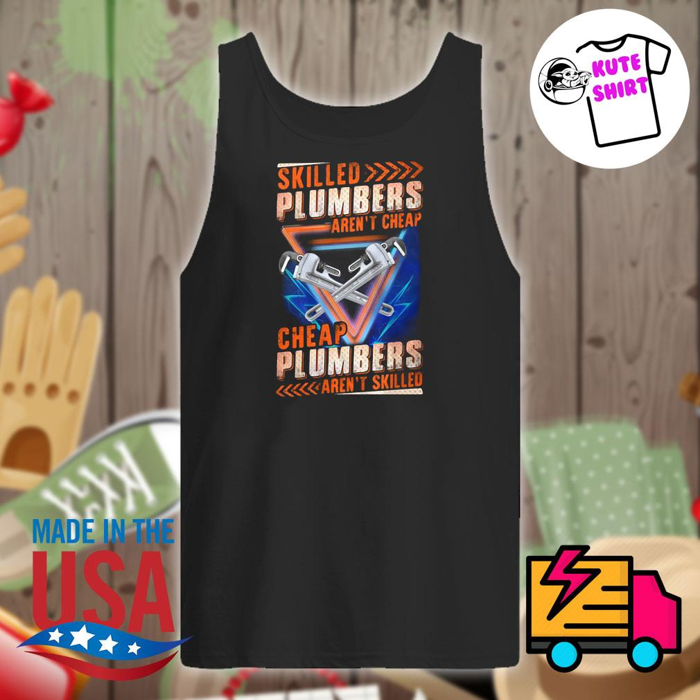 Skilled Plumbers aren't Cheap s Tank-top