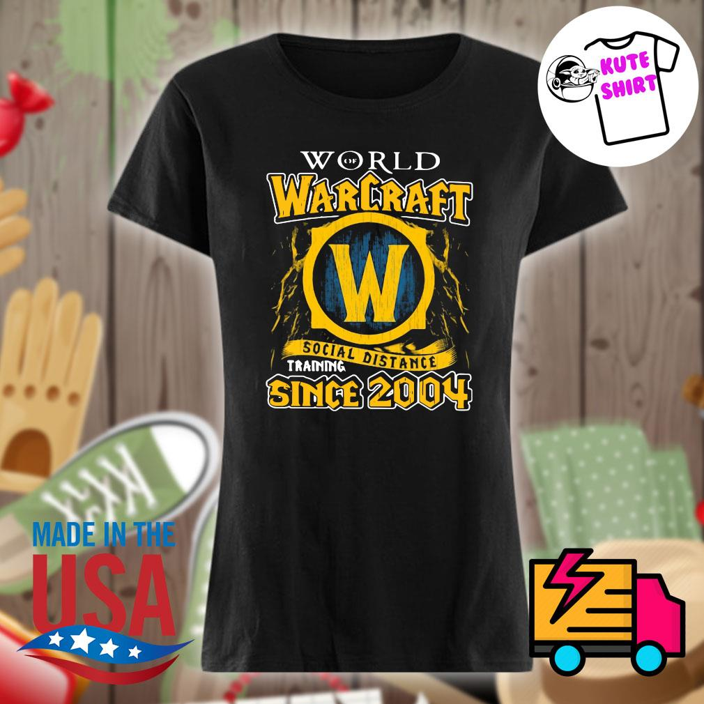 World warcraft social distance training since 2004 s Ladies t-shirt