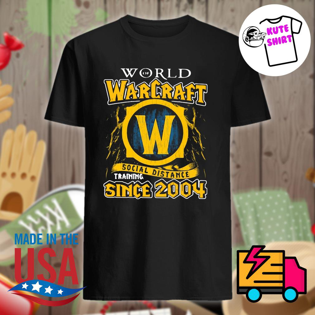 World warcraft social distance training since 2004 shirt
