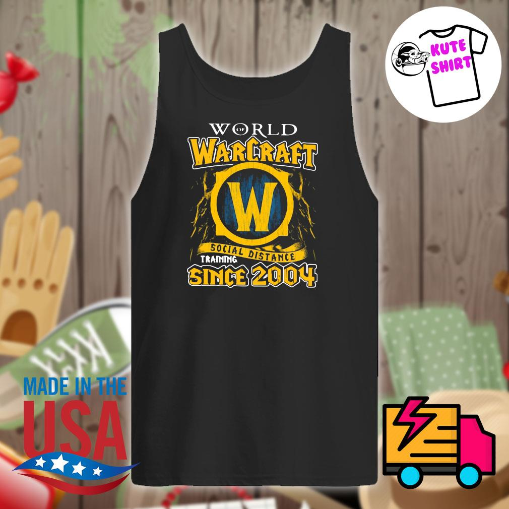 World warcraft social distance training since 2004 s Tank-top