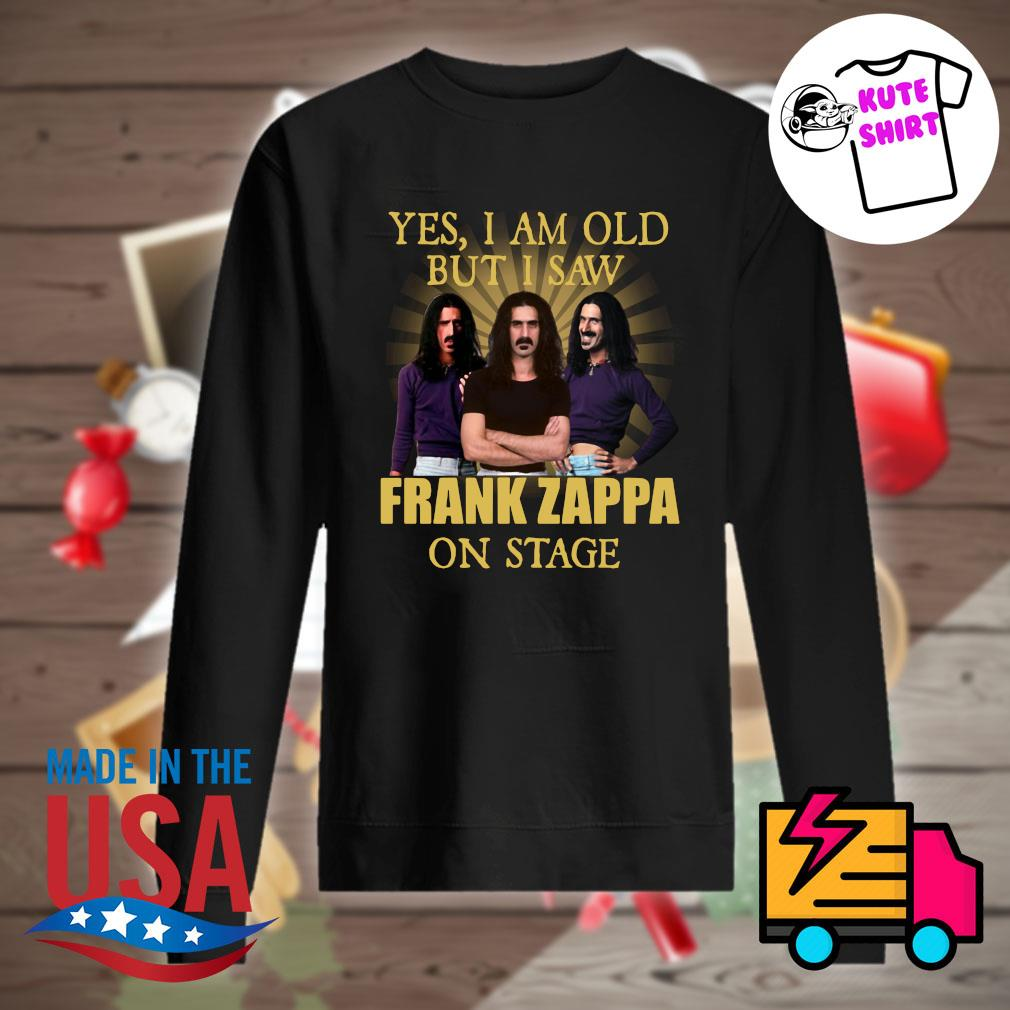 Yes I am old but I saw Frank Zappa on stage s Sweater