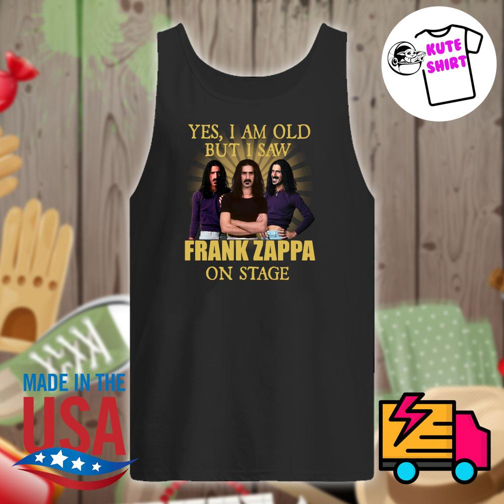 Yes I am old but I saw Frank Zappa on stage s Tank-top