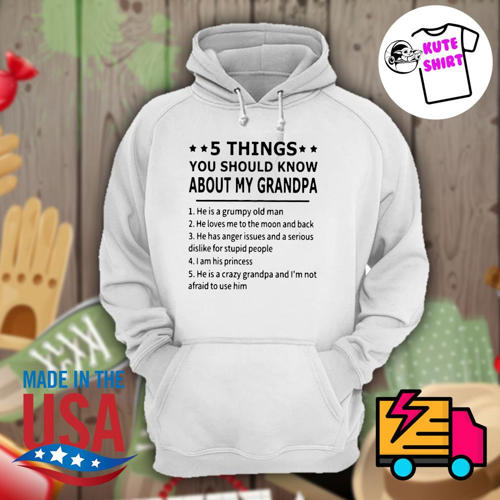 5 things you should know about my grandpa s Hoodie