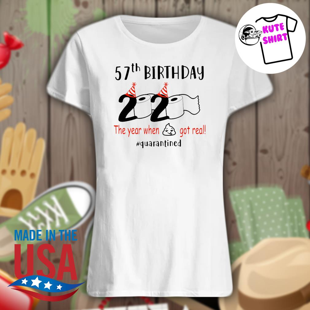 57th birthday toilet paper 2020 the year when shit got real quarantined s Ladies t-shirt