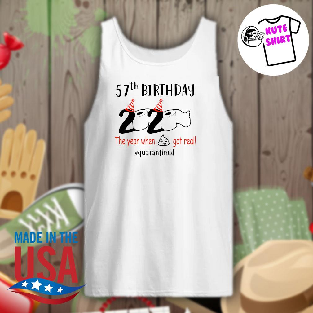 57th birthday toilet paper 2020 the year when shit got real quarantined s Tank-top