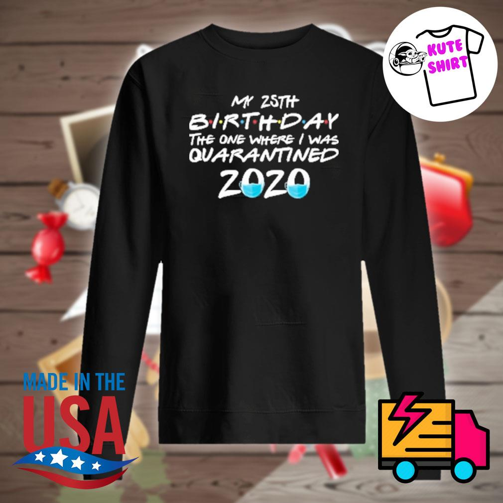 My 25th birthday the one where I was quarantined 2020 s Sweater