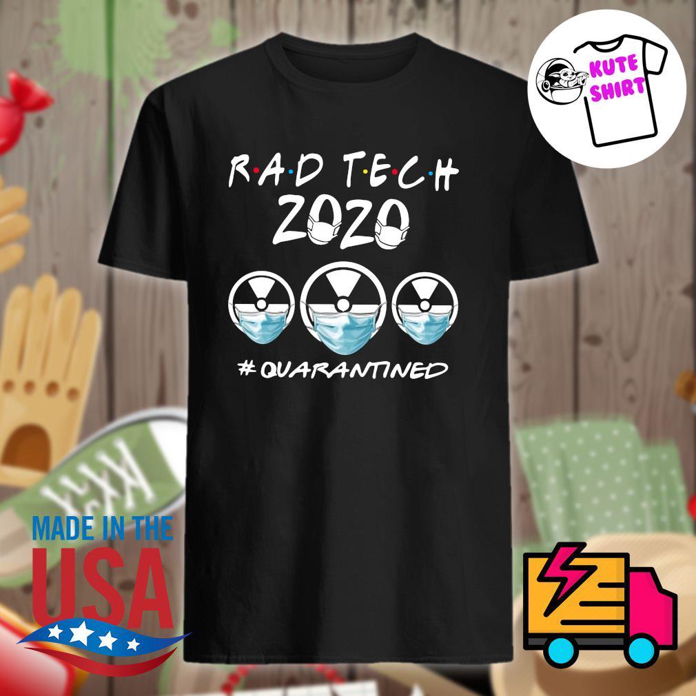 Radtech 2020 quarantined shirt