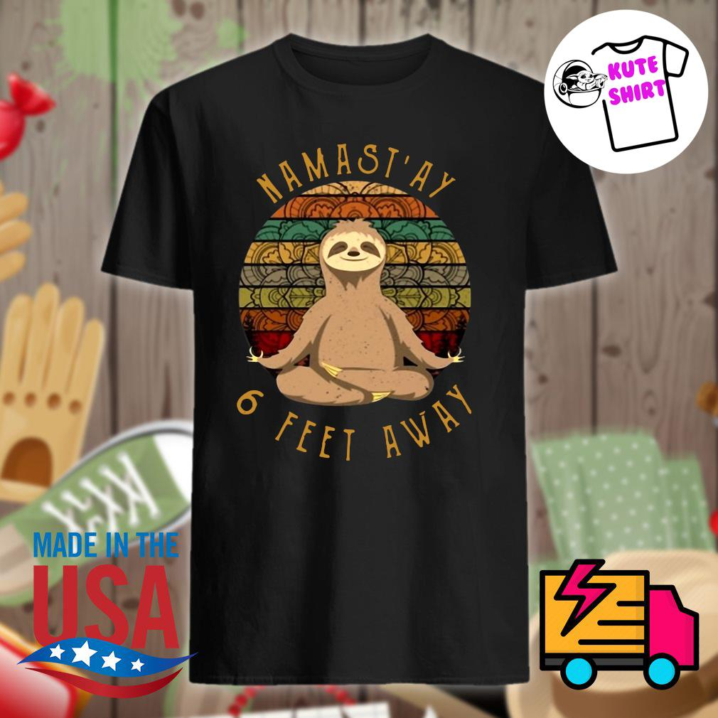 Sloth yoga namast'ay 6 feet away vintage shirt