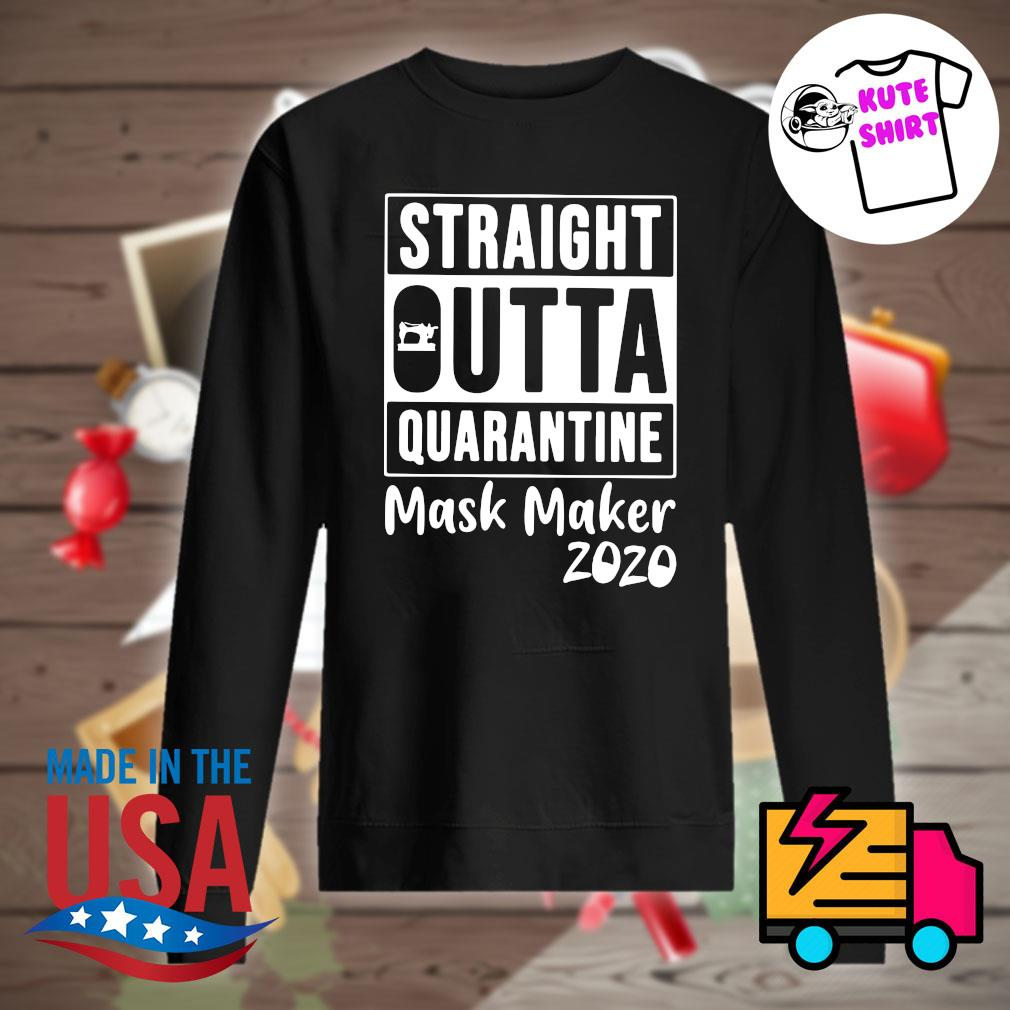 Straight outta quarantine mask maker 2020 s Sweater