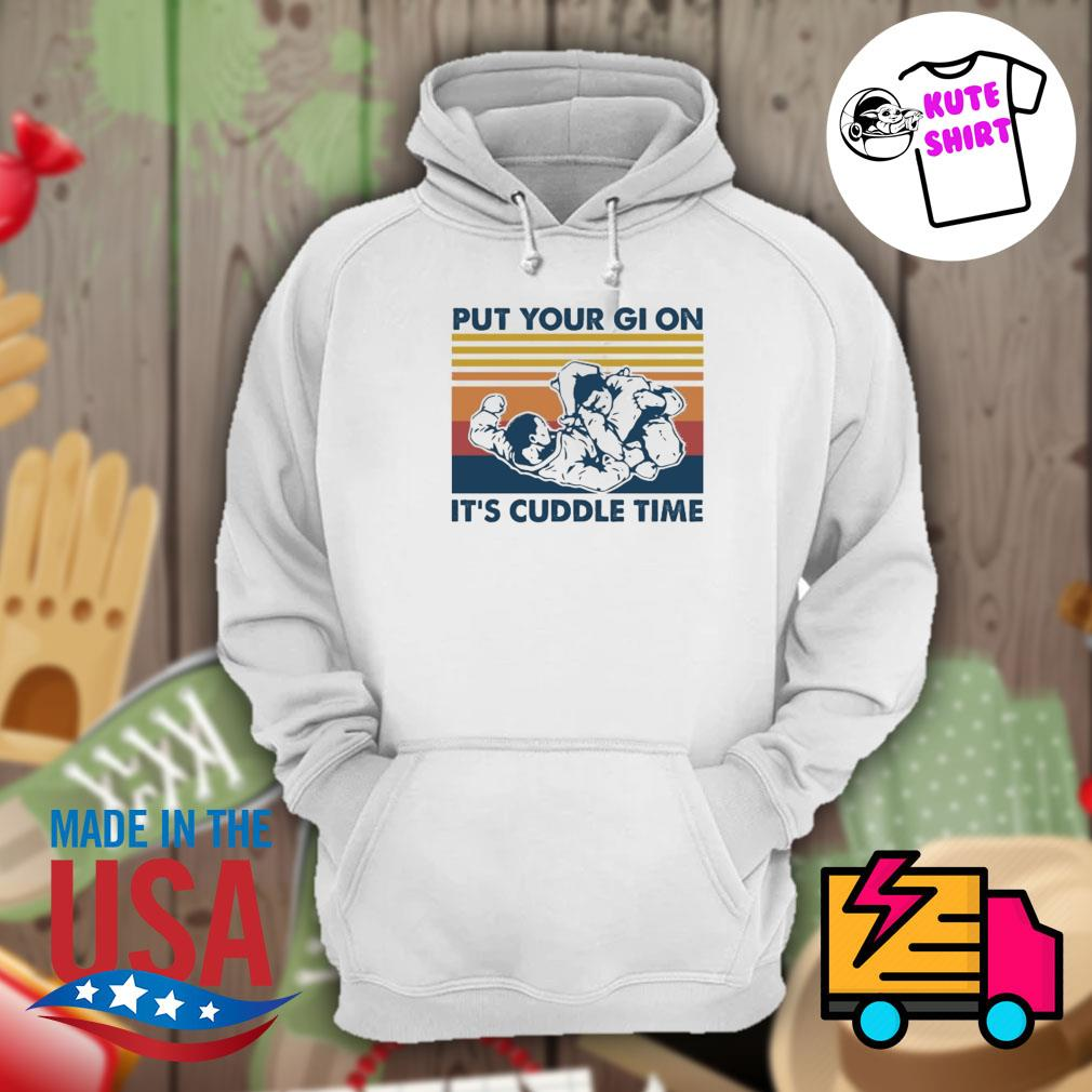 Put your gi on it's cuddle time vintage s Hoodie