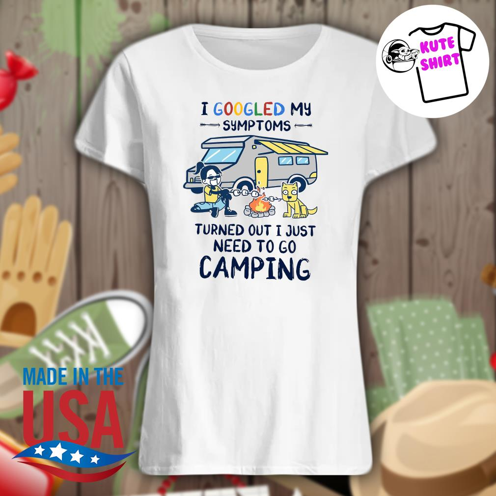 BBQ and dog I googled my symptoms turned out I just need to go camping s Ladies t-shirt