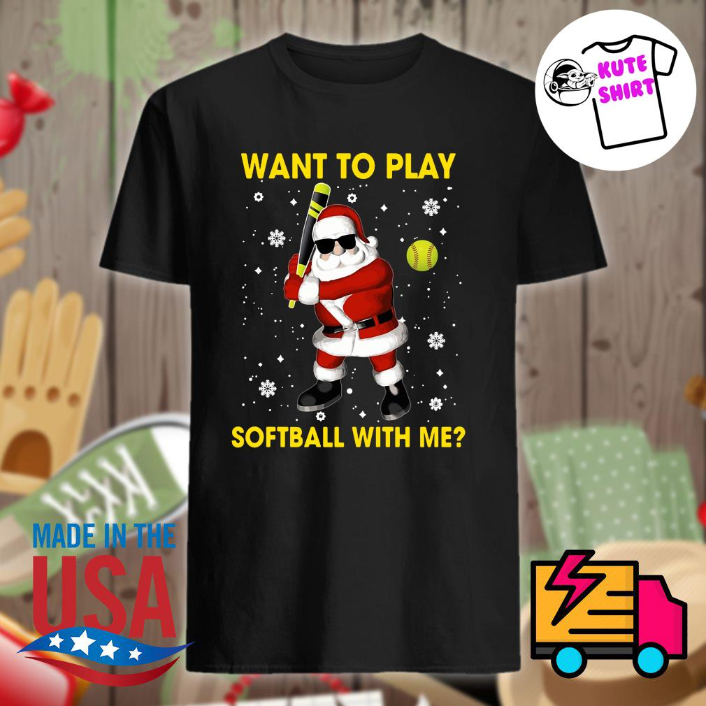 Santa Claus want to play softball with me Christmas shirt