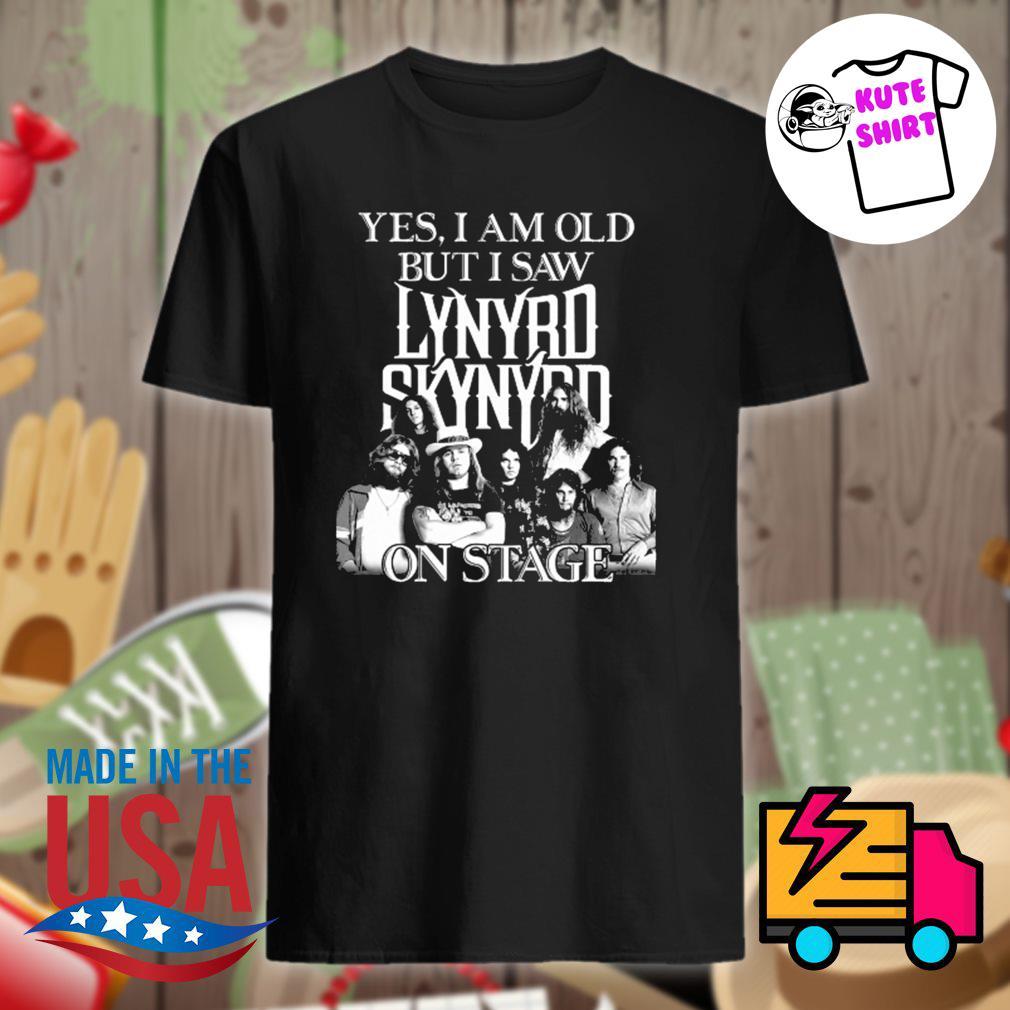 Yes I am old but I saw Lynyrd Skynyrd on stage shirt