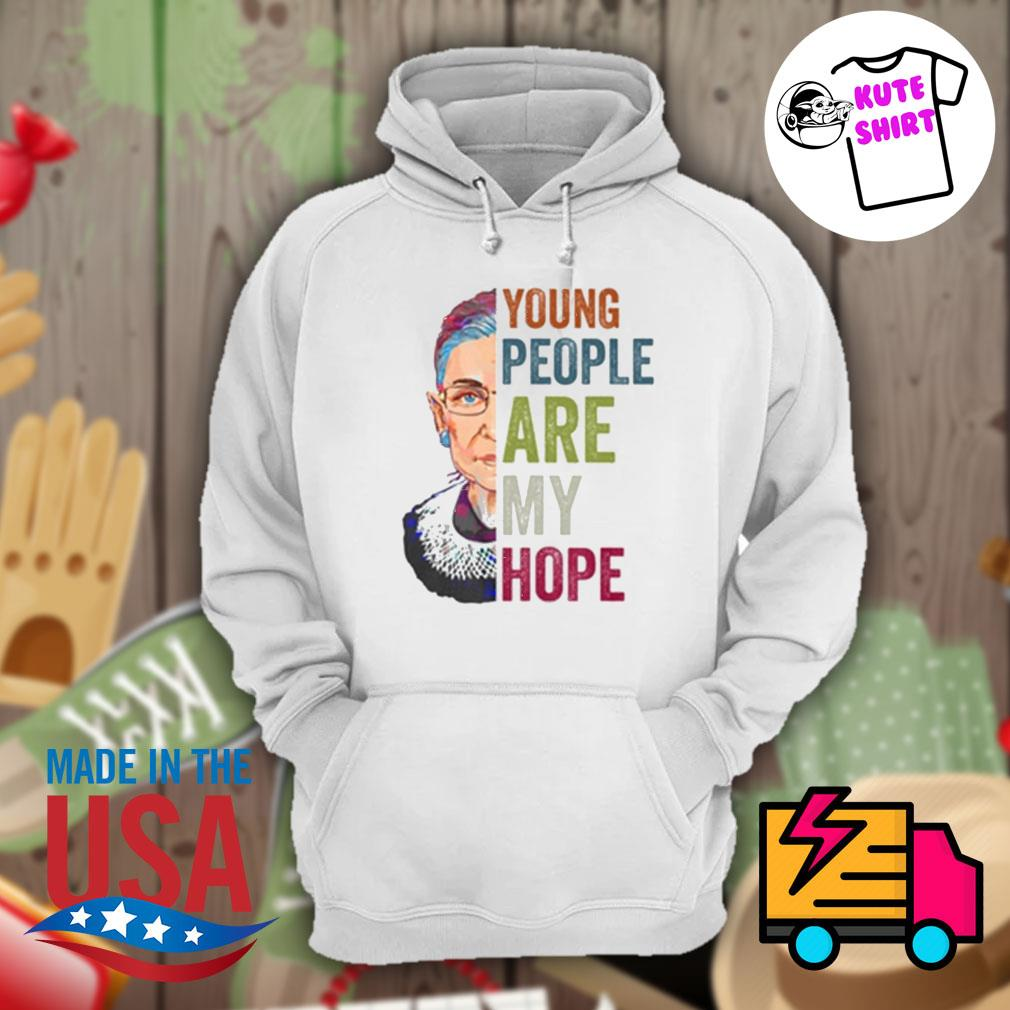 Young people are my hope Ruth Bader Ginsburg s Hoodie