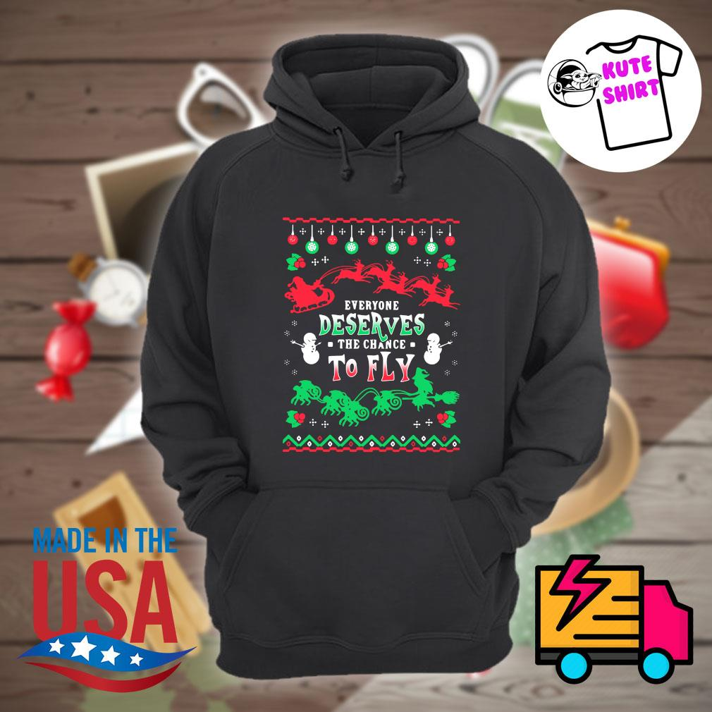 Everyone deserves the chance to fly ugly Christmas sweater Hoodie
