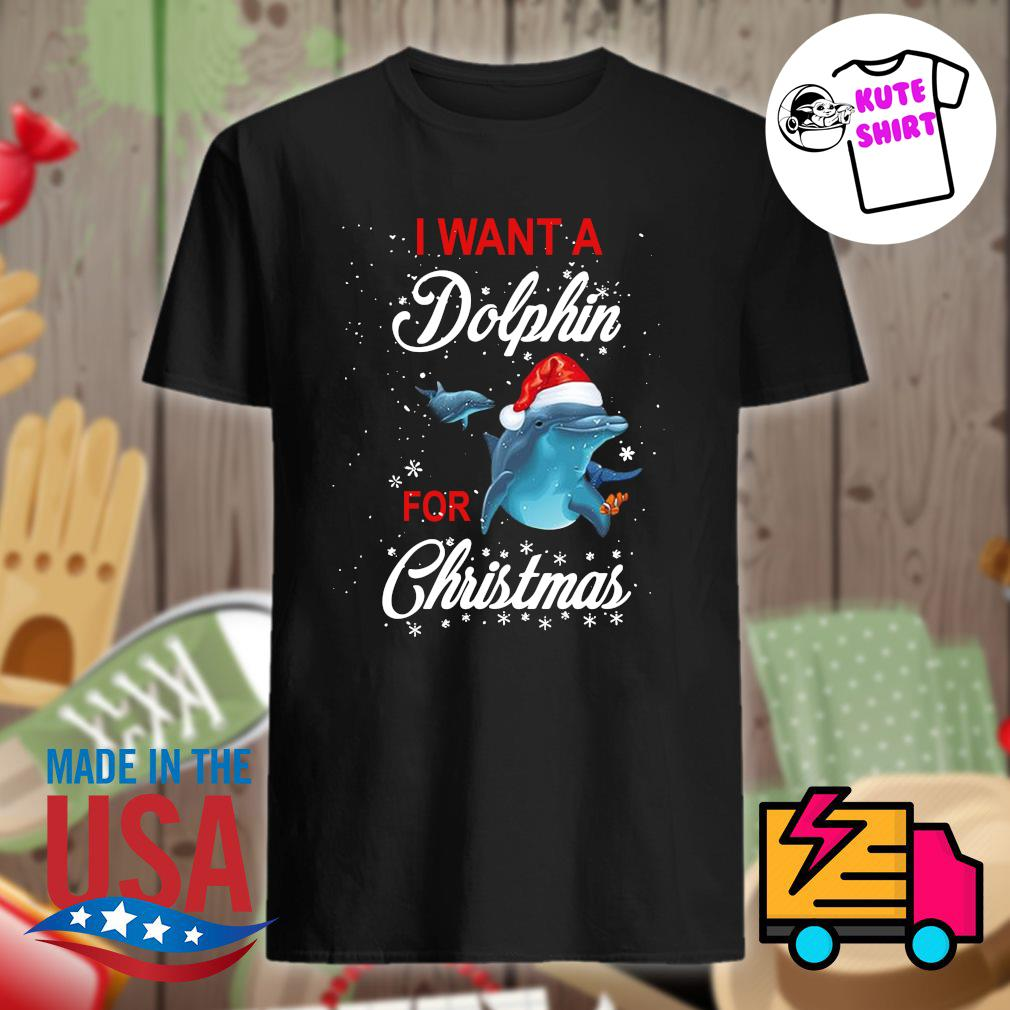 I want a Dolphin for Christmas shirt