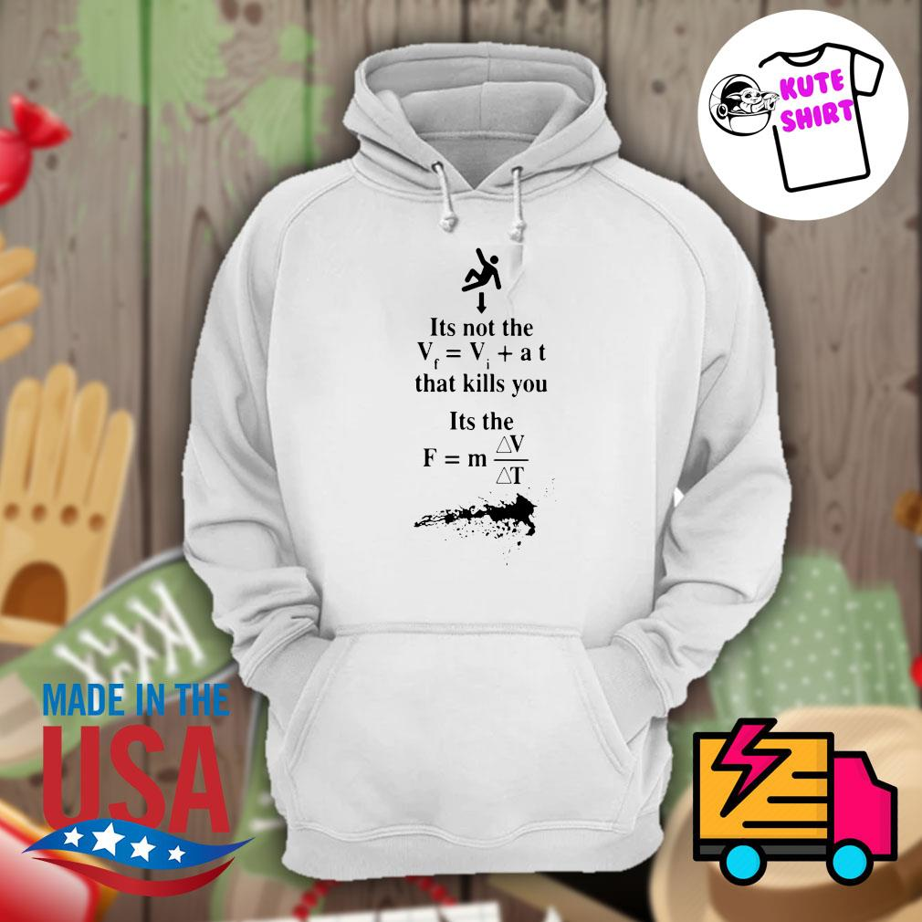 It's not the that kills you it's the landing s Hoodie