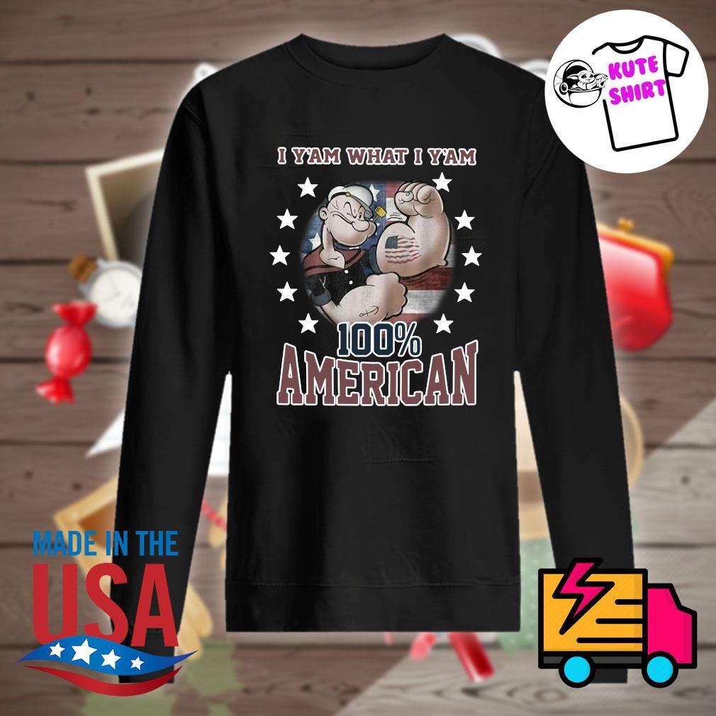 Popeye tattoos I Y'am what I Y'am 100% American s Sweater