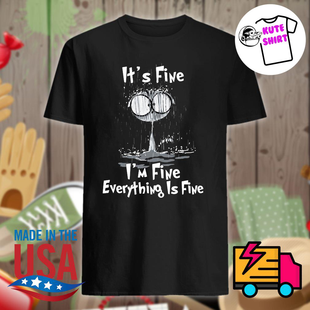 Raining Cat It S Fine I M Fine Everything Is Fine Shirt Hoodie Tank Top Sweater And Long Sleeve T Shirt
