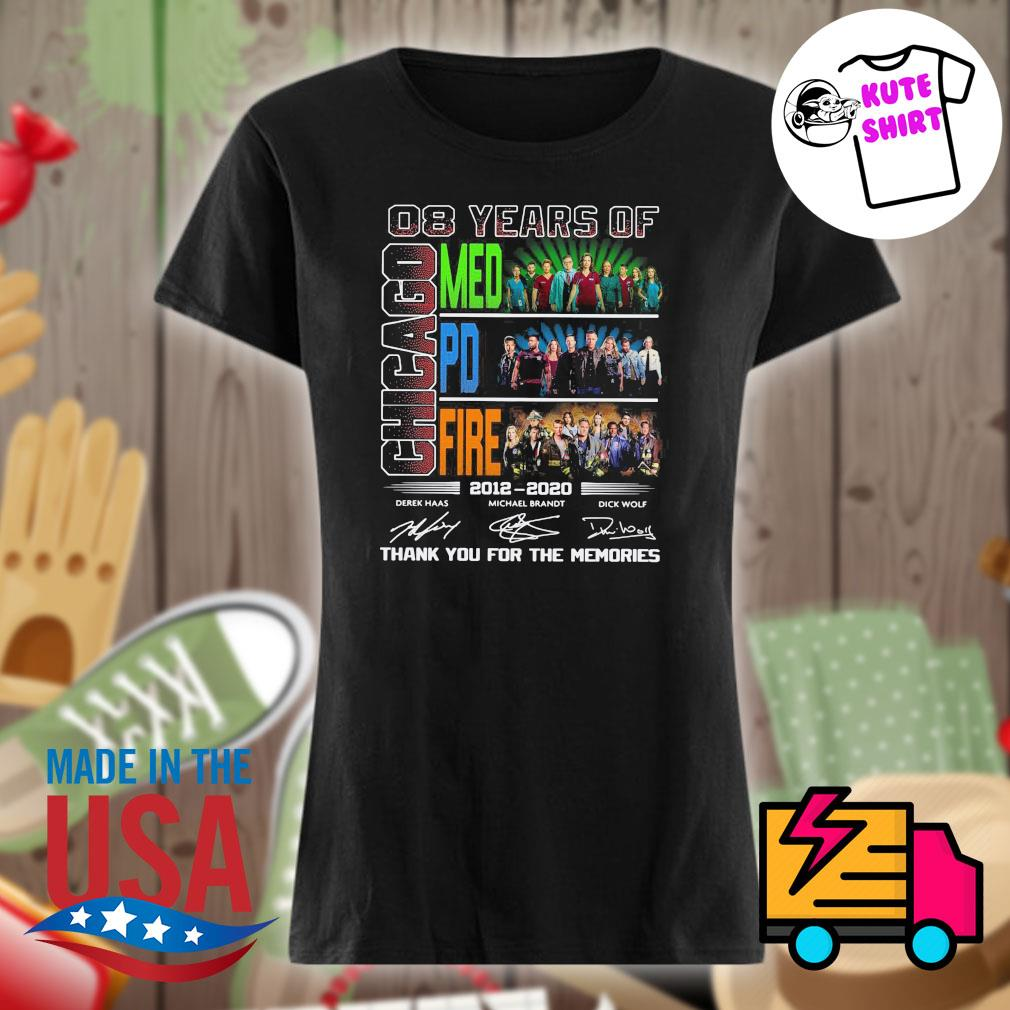 08 years of Chicago Med PD Fire 2012 2020 signatures thank you for the memories s Ladies t-shirt