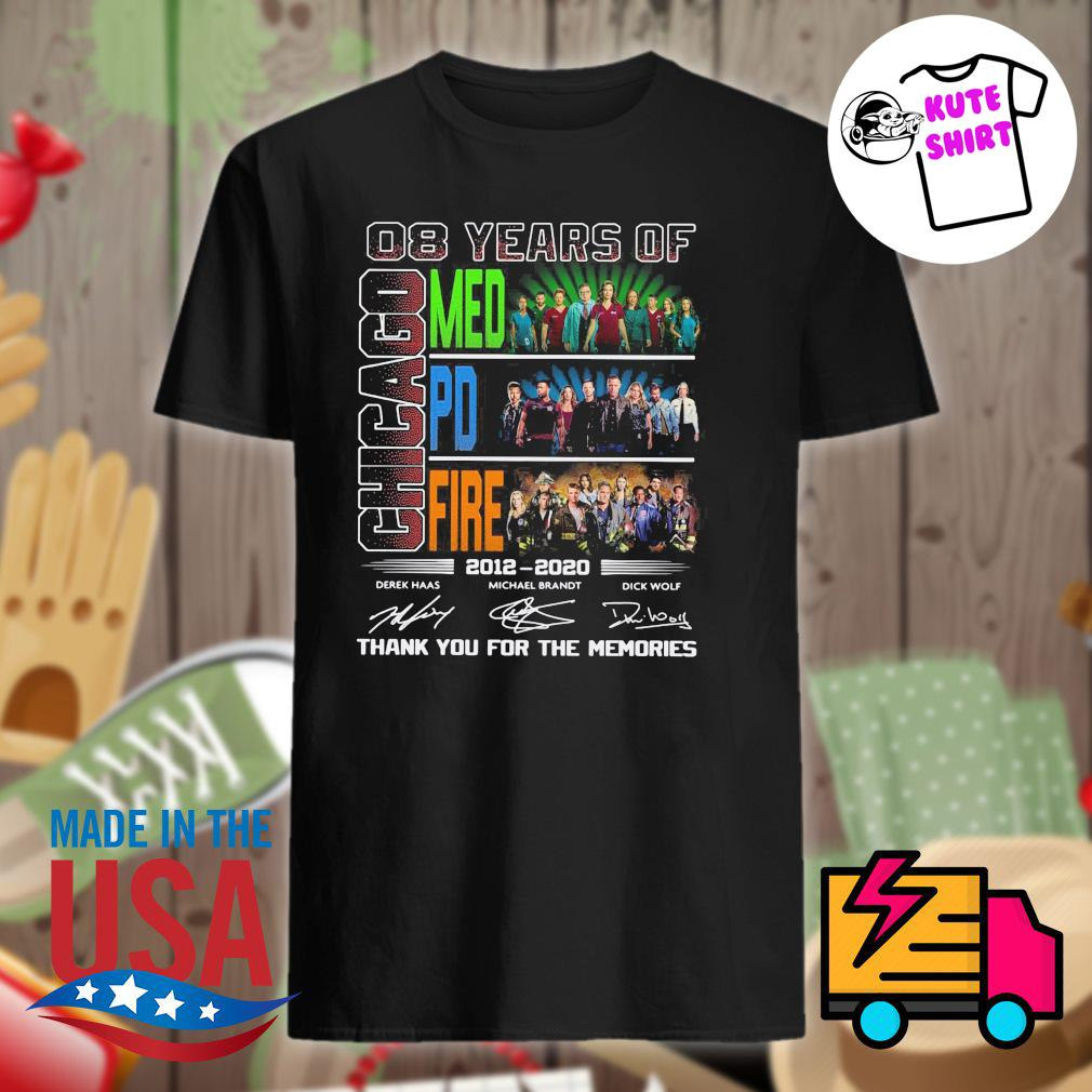 08 years of Chicago Med PD Fire 2012 2020 signatures thank you for the memories shirt