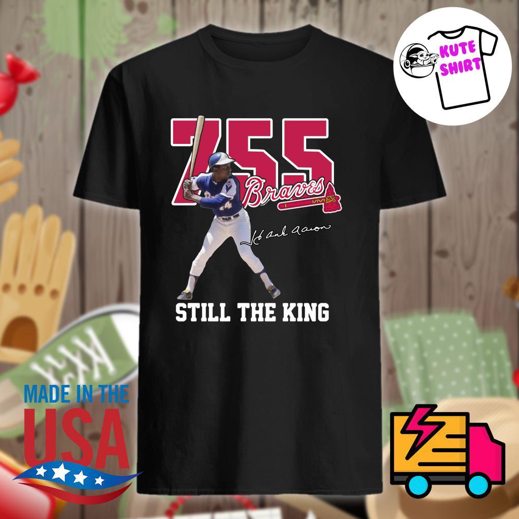 755 Braves Hank Aaron still the King shirt