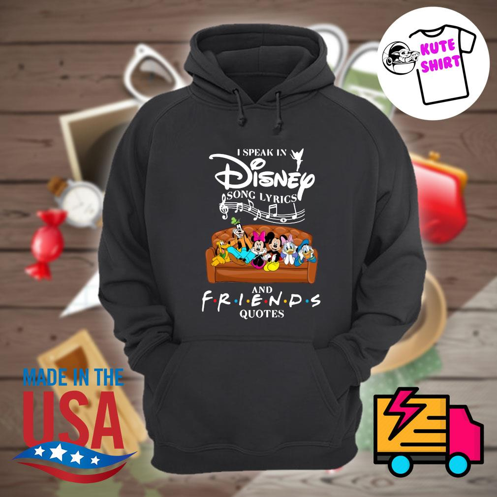 I speak in Disney song lyrics and friends quotes s Hoodie
