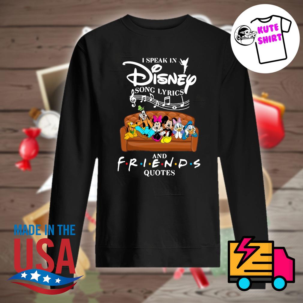 I speak in Disney song lyrics and friends quotes s Sweater