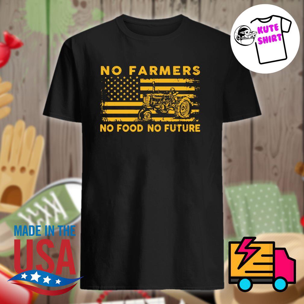 No farmers no food no future American flag shirt