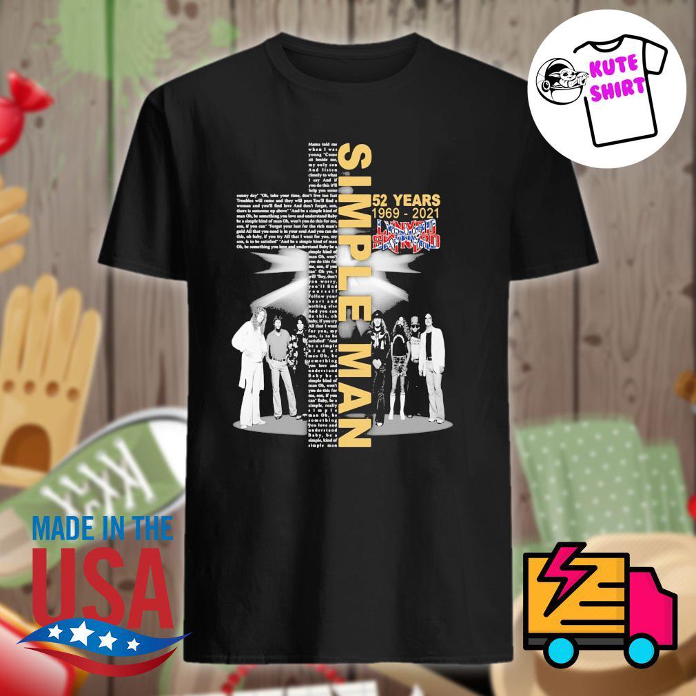 Simple Man 52 years 1969 2021 Lynyrd Skynyrd shirt
